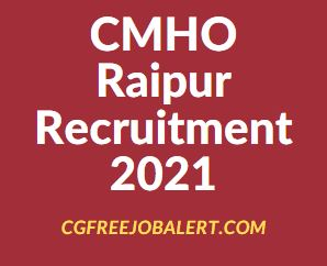 cmho raipur recruitment 2021